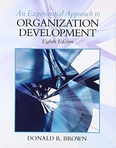 An Experiential Approach to Organization Development, 8th Edition, Paperback, 8th Edition by Brown, Donald R