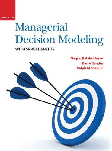 Managerial Decision Modeling with Spreadsheets (3rd Edition), Hardcover, 3rd Edition by Nagraj Balakrishnan