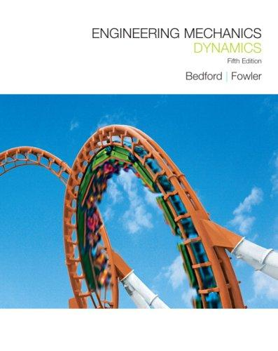 Engineering Mechanics: Dynamics (5th Edition), Hardcover, 5 Edition by Bedford, Anthony M.