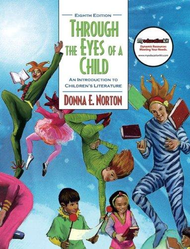Through the Eyes of a Child: An Introduction to Children's Literature (8th Edition), Hardcover, 8 Edition by Norton, Donna E.