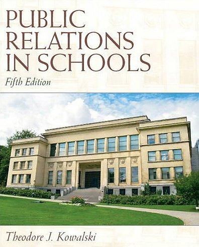 Public Relations in Schools (5th Edition), Hardcover, 5 Edition by Kowalski, Theodore J.