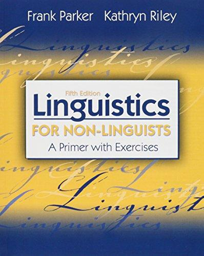 Linguistics for Non-Linguists: A Primer with Exercises (5th Edition), Paperback, 5 Edition by Parker, Frank