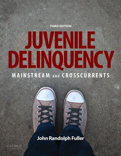 Juvenile Delinquency: Mainstream and Crosscurrents, Paperback, 3 Edition by Fuller, John Randolph