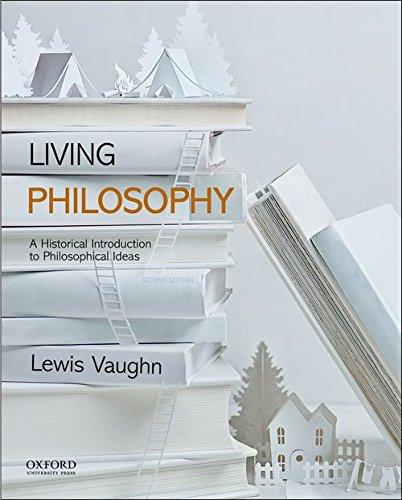 Living Philosophy: A Historical Introduction to Philosophical Ideas, Paperback, 2 Edition by Vaughn, Lewis