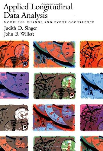 Applied Longitudinal Data Analysis: Modeling Change and Event Occurrence, Hardcover, 1 Edition by Singer, Judith D.
