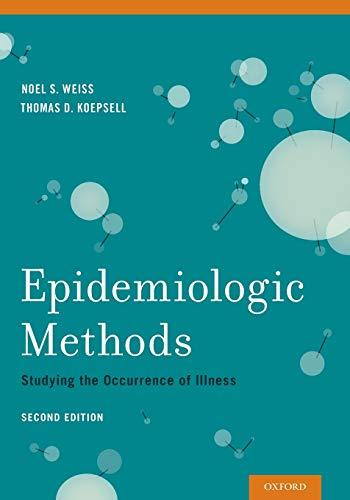 Epidemiologic Methods: Studying the Occurrence of Illness, Paperback, 2 Edition by Weiss, Noel S.