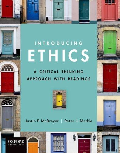 Introducing Ethics: A Critical Thinking Approach with Readings, Paperback, 1 Edition by McBrayer, Justin