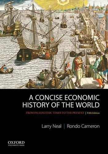 A Concise Economic History of the World: From Paleolithic Times to the Present, Paperback, 5 Edition by Neal, Larry