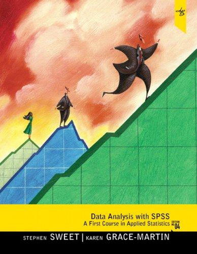 Data Analysis with SPSS: A First Course in Applied Statistics (4th Edition), Paperback, 4 Edition by Sweet, Stephen A.
