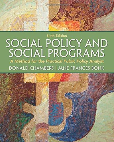 Social Policy and Social Programs: A Method for the Practical Public Policy Analyst (6th Edition) (Mysearchlab), Paperback, 6 Edition by Chambers, Donald E.