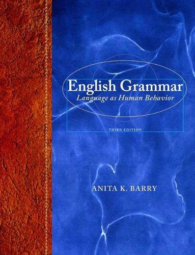 English Grammar: Language as Human Behavior (3rd Edition), Hardcover, 3 Edition by Barry, Anita K