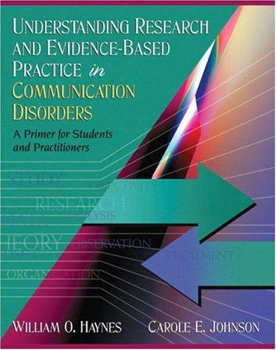 Understanding Research and Evidence-Based Practice in Communication Disorders: A Primer for Students and Practitioners, Hardcover, 1 Edition by Haynes, William O.