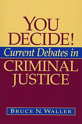 You Decide! Current Debates in Criminal Justice, Paperback, 1 Edition by Waller, Bruce N.