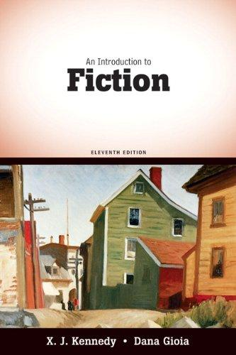An Introduction to Fiction (11th Edition), Paperback, 11 Edition by Kennedy, X. J.