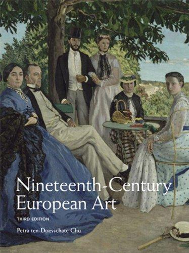 Nineteenth Century European Art (3rd Edition), Paperback, 3 Edition by Petra ten-Doesschate Chu