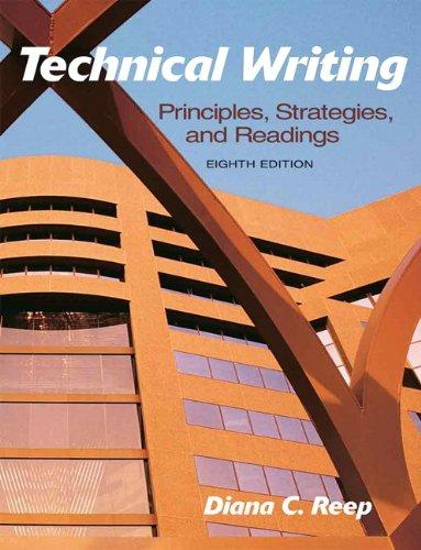 Technical Writing: Principles, Strategies, and Readings (8th Edition), Paperback, 8 Edition by Reep, Diana C.