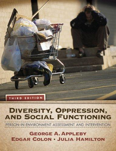 Diversity, Oppression, and Social Functioning: Person-In-Environment Assessment and Intervention (3rd Edition), Paperback, 3 Edition by Appleby, George A.