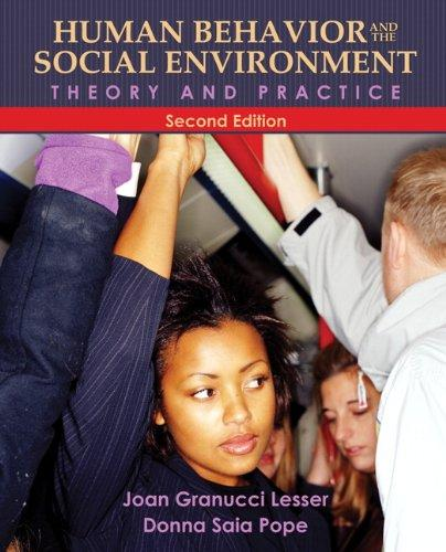 Human Behavior and the Social Environment: Theory and Practice (2nd Edition), Paperback, 2 Edition by Lesser Ph.D., Joan Granucci