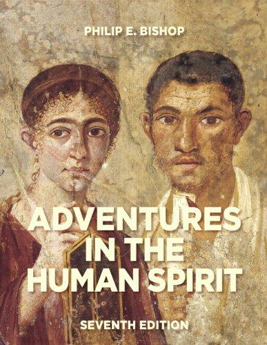 Adventures in the Human Spirit (7th Edition), Paperback, 7 Edition by Bishop, Philip E.