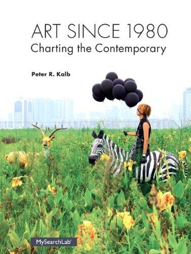 Art Since 1980: Charting the Contemporary, Paperback, 1 Edition by Peter R. Kalb