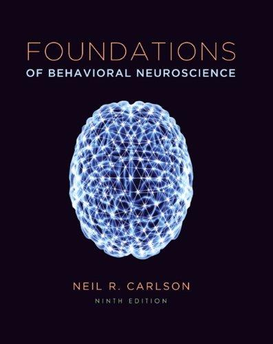 Foundations of Behavioral Neuroscience (9th Edition), Hardcover, 9 Edition by Carlson, Neil R.