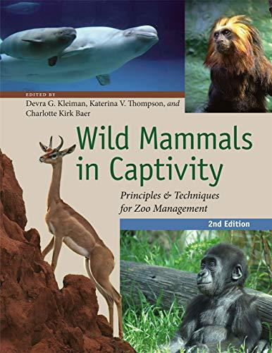 Wild Mammals in Captivity: Principles and Techniques for Zoo Management, Second Edition, Paperback, Second Edition by Kleiman, Devra G.