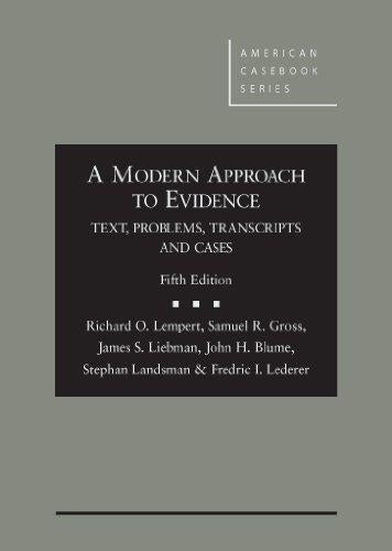 A Modern Approach to Evidence: Text, Problems, Transcripts and Cases (American Casebook Series), Hardcover, 5 Edition by Lempert, Richard Owen