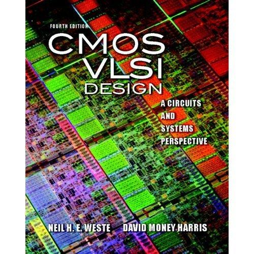 CMOS VLSI Design: A Circuits and Systems Perspective (4th Edition), Hardcover, 4 Edition by Weste, Neil