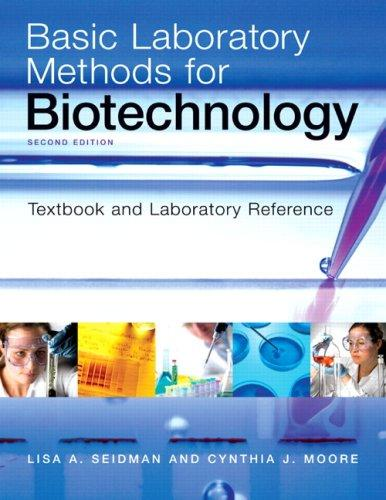 Basic Laboratory Methods for Biotechnology (2nd Edition), Spiral-bound, 2 Edition by Seidman, Lisa A.