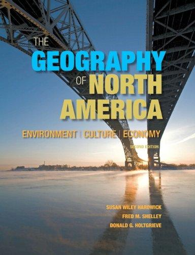 The Geography of North America: Environment, Culture, Economy (2nd Edition), Hardcover, 2 Edition by Hardwick, Susan W.