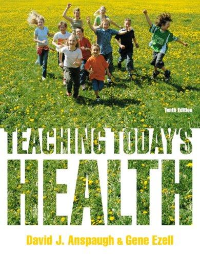 Teaching Today's Health (10th Edition), Paperback, 10 Edition by Anspaugh, David