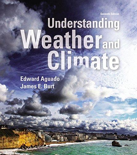 Understanding Weather and Climate (7th Edition) (MasteringMeteorology Series), Paperback, 7 Edition by Aguado, Edward