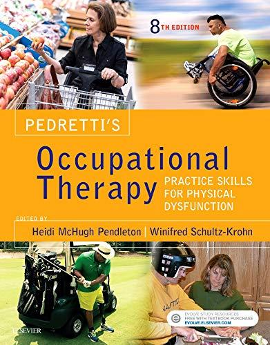 Pedretti's Occupational Therapy: Practice Skills for Physical Dysfunction, Hardcover, 8 Edition by Pendleton PhD  OTR/L  FAOTA, Heidi McHugh