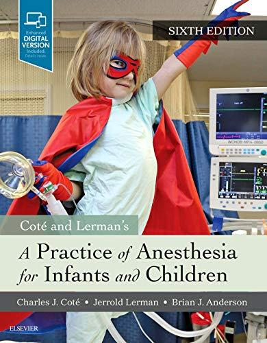 A Practice of Anesthesia for Infants and Children, Hardcover, 6 Edition by Cote MD  FAAP, Charles J.