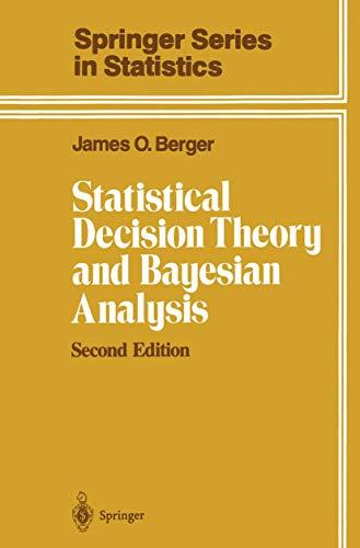 Statistical Decision Theory and Bayesian Analysis (Springer Series in Statistics), Hardcover, 2nd Edition by Berger, James O.