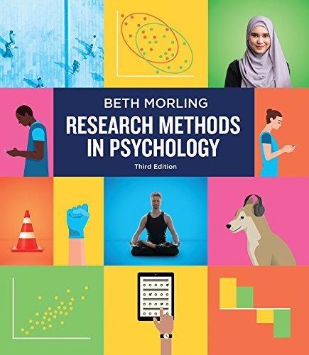 Research Methods in Psychology: Evaluating a World of Information (Third Edition), Paperback, Third Edition by Morling, Beth