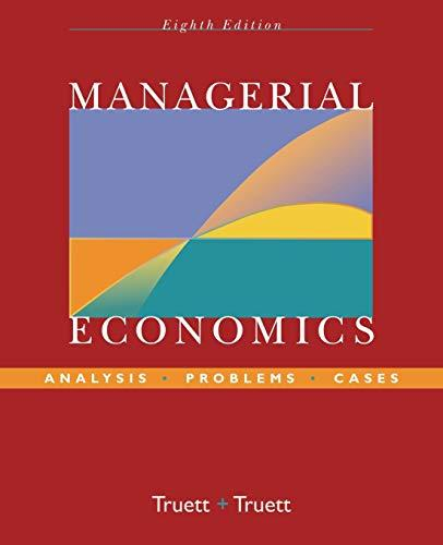 Managerial Economics: Analysis, Problems, Cases, Paperback, 8 Edition by Truett, Lila J.