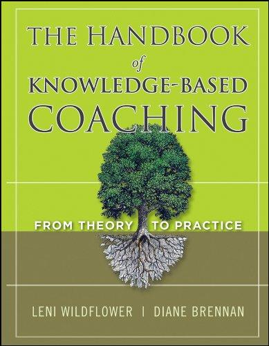 The Handbook of Knowledge-Based Coaching: From Theory to Practice, Hardcover, 1 Edition by Wildflower, Leni
