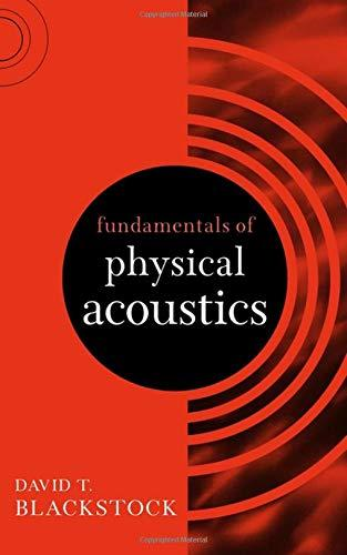 Fundamentals of Physical Acoustics, Hardcover, 1 Edition by Blackstock, David T.