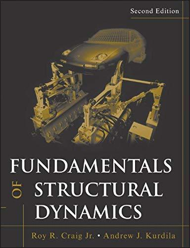 Fundamentals of Structural Dynamics, Hardcover, 2 Edition by Craig Jr., Roy R.