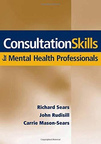 Consultation Skills for Mental Health Professionals, Hardcover, 1 Edition by Sears, Richard W.