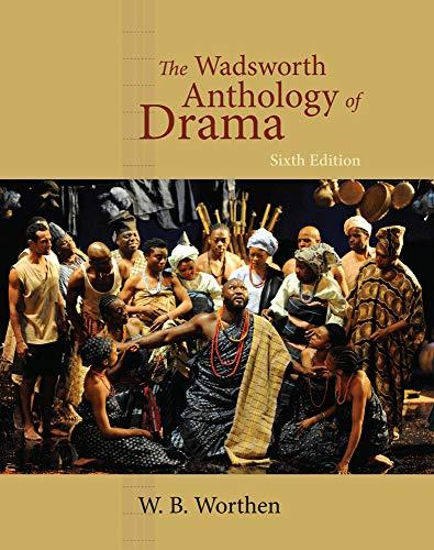 The Wadsworth Anthology of Drama, Revised Edition, Paperback, 6 Edition by Worthen, W. B.