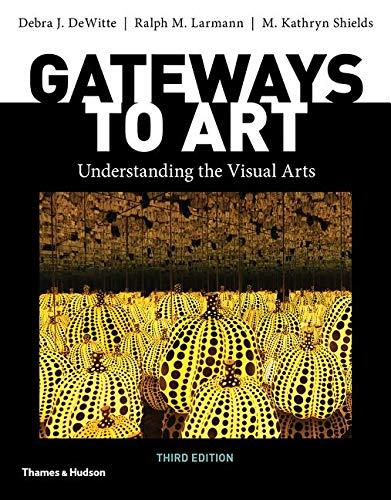 Gateways to Art (Third Edition), Paperback, Third Edition by DeWitte, Debra J.