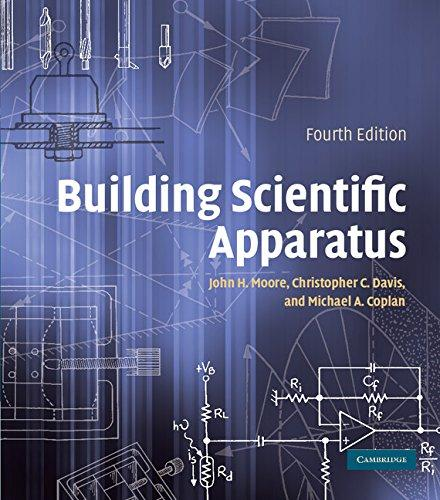 Building Scientific Apparatus, Hardcover, 4 Edition by Moore, John H.