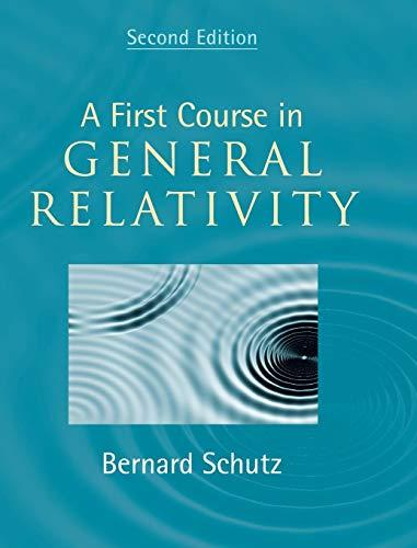 A First Course in General Relativity, Hardcover, 2nd Edition by Schutz, Bernard