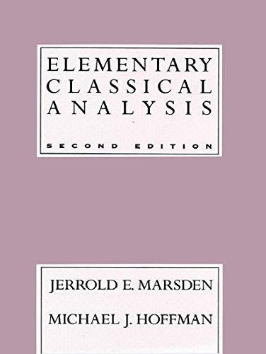 Elementary Classical Analysis, 2nd Edition, Hardcover, 2nd Edition by Marsden, Jerrold E.