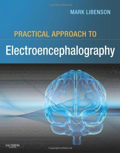 Practical Approach to Electroencephalography, Hardcover, 1 Edition by Mark H. Libenson