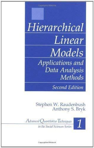 Hierarchical Linear Models: Applications and Data Analysis Methods (Advanced Quantitative Techniques in the Social Sciences), Hardcover, 2nd Edition by Raudenbush, Stephen W.
