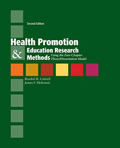 Health Promotion & Education Research Methods: Using the Five Chapter Thesis/ Dissertation Model, Paperback, 2 Edition by Cottrell, Randy