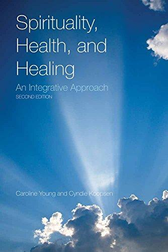 Spirituality, Health, and Healing: An Integrative Approach, Paperback, 2 Edition by Young, Caroline